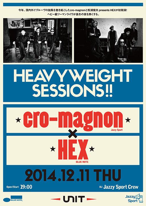 【解禁】豪華ツーマン「cro-magnon×HEX」公演のタイムテーブルが公開に! music141208_heavyweight-sessions_flyer1