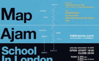 MAP×Ajam×School In London