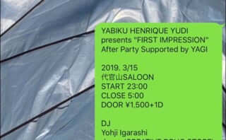 """YABIKU HENRIQUE YUDI presents """"FIRST IMPRESSION"""" After Party Supported by YAGI"""