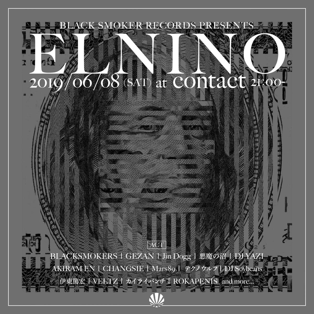 BLACK SMOKERによる「EL NINO」が2年ぶりに開催|GEZAN、Jin Dogg、悪魔の沼、Changsie、Mars89、AKIRAM ENらが登場 blacksmoker-elnino-190528