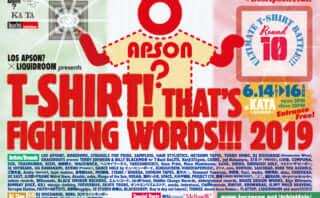 LOS APSON? x LIQUIDROOM presents T-SHIRT! THAT'S FIGHTING WORDS!!! 2019