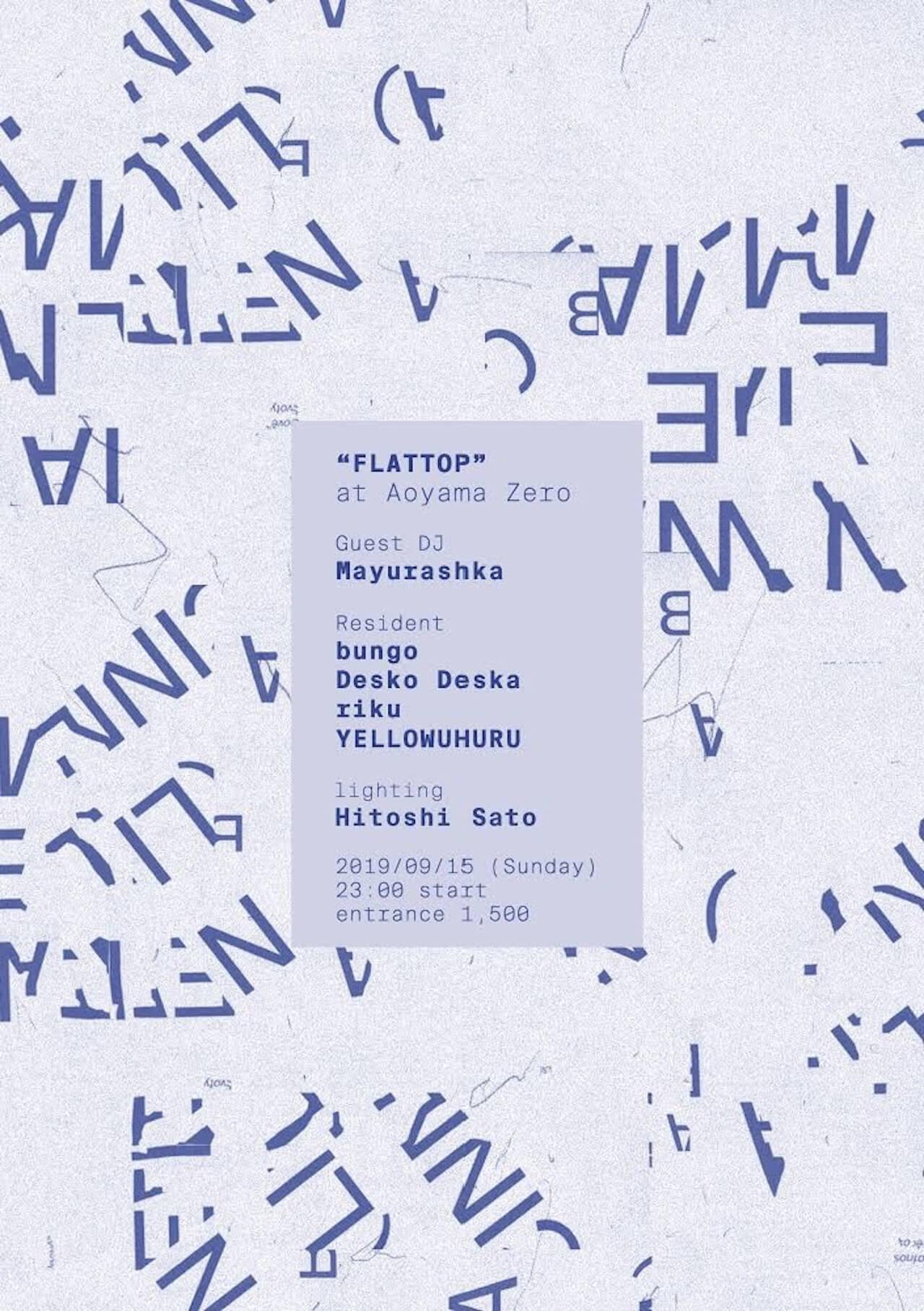 青山Zeroで開催される<FLATTOP>にMAYURASHKAが登場 music190915-falttop-2