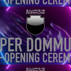 SUPER DOMMUNE PRE - OPENING CEREMONY