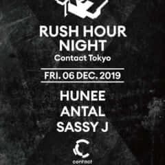 Rush Hour Night with Hunee、Antal、Sassy J
