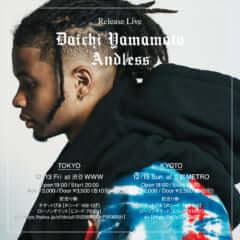 Daichi Yamamoto 『Andless』 Release Live