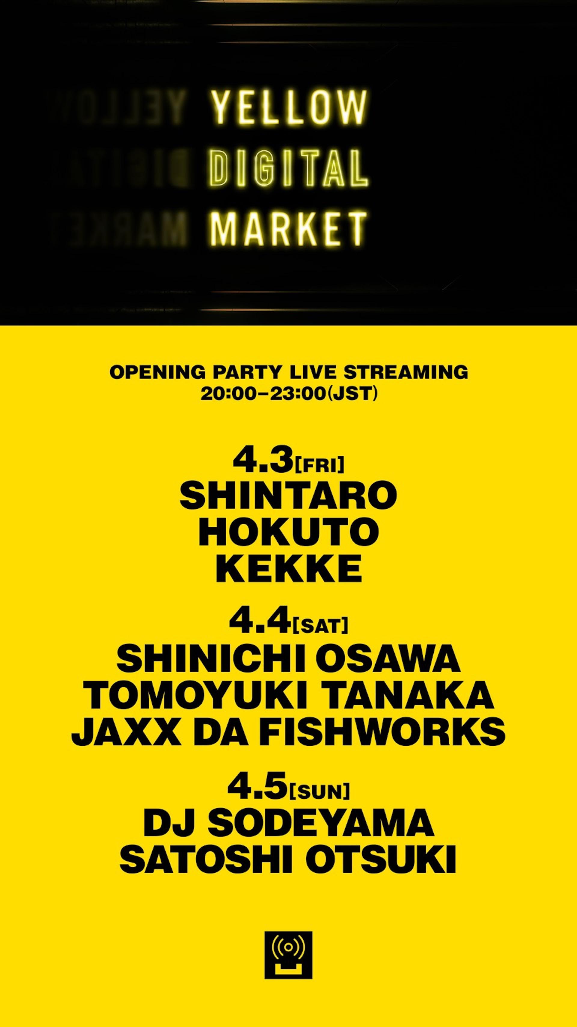 オンラインクラブYELLOW DIGITAL MARKETがオープン!オープニングパーティーにDJ SODEYAMA、SHINICHI OSAWA登場 music200402_yellowdigitalmarket_02