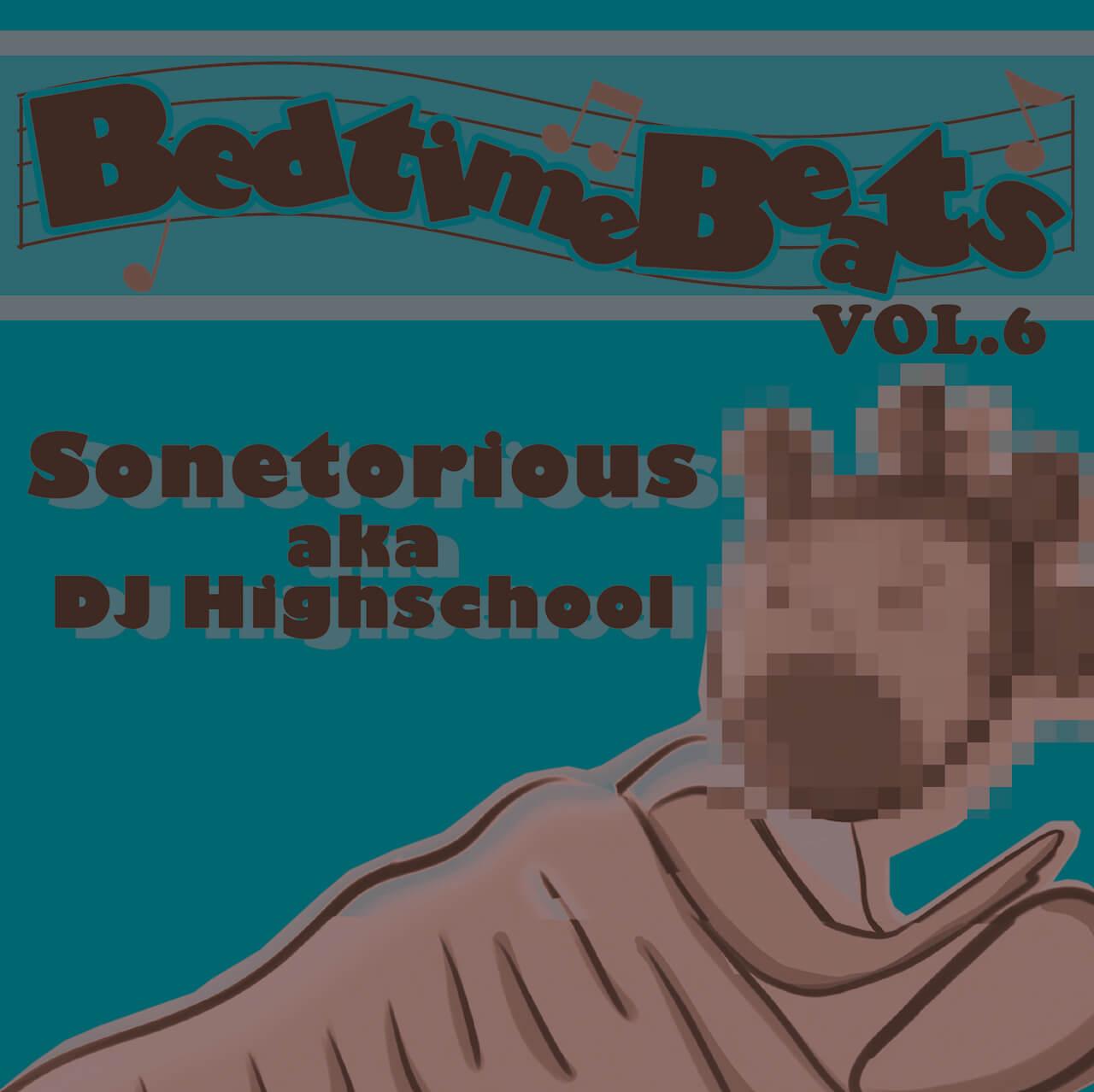DJ HIGHSCHOOLによるライフワーク的ビート集「BEDTIME BEATS」VOL.6がBandcampにてリリース music200428-djhighschool