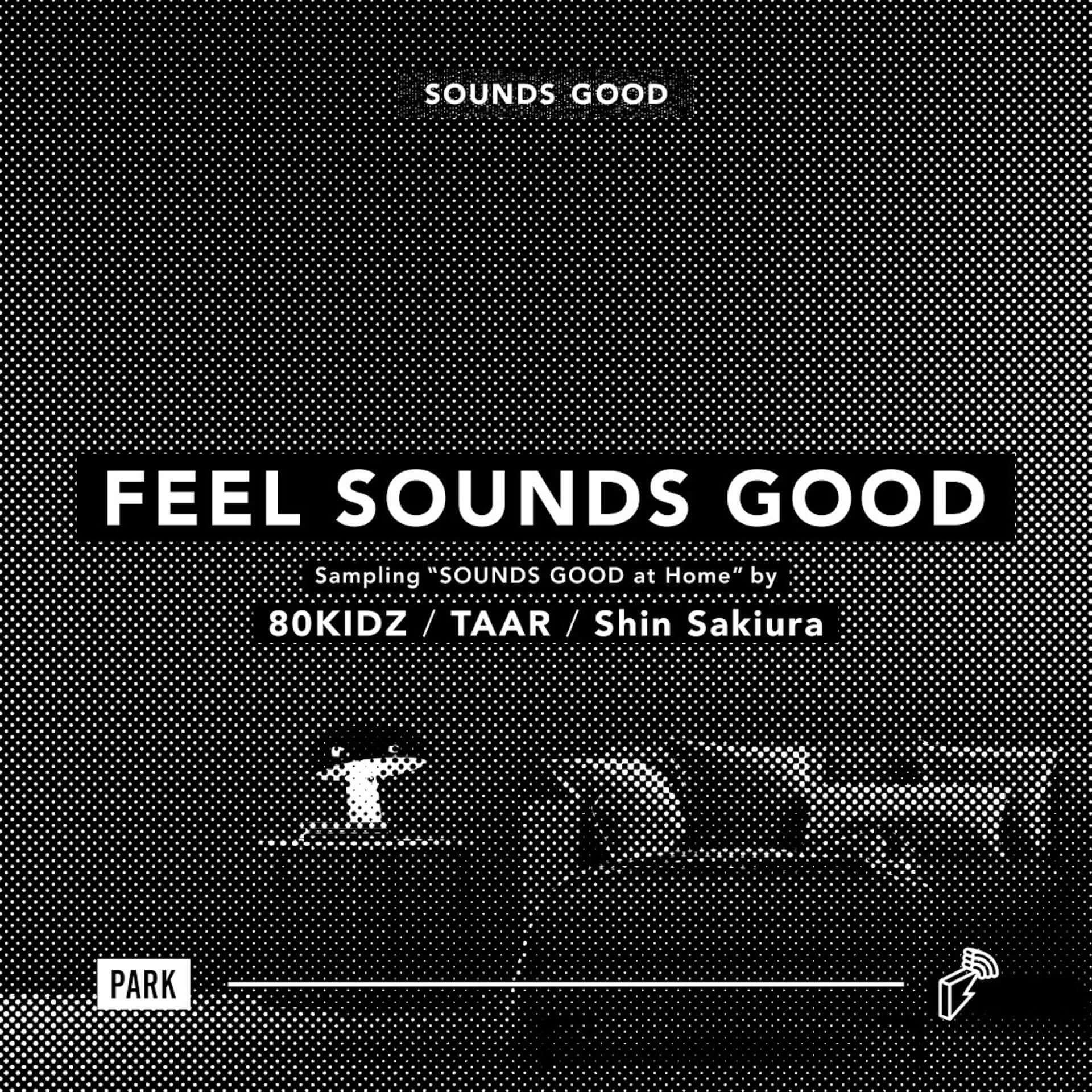 SOUNDS GOOD®とblock.fmによるコンピアルバムがリリース|80KIDZ、TAAR、Shin Sakiuraの楽曲が収録 music200603_feelsoundsgood_7-1920x1920