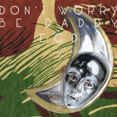 Don't worry be daddy