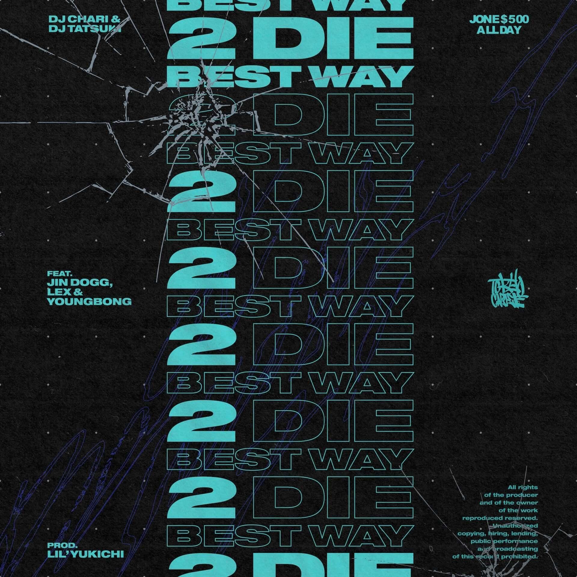 "DJ CHARI & DJ TATSUKIがJin Dogg、LEX、YOUNGBONを迎えた新曲""Best Way 2 Die""のMVを公開!ディレクターはNasty Men$ah music200818_bestway2die-mv_2-1920x1920"