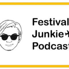Festival Junkie Podcast