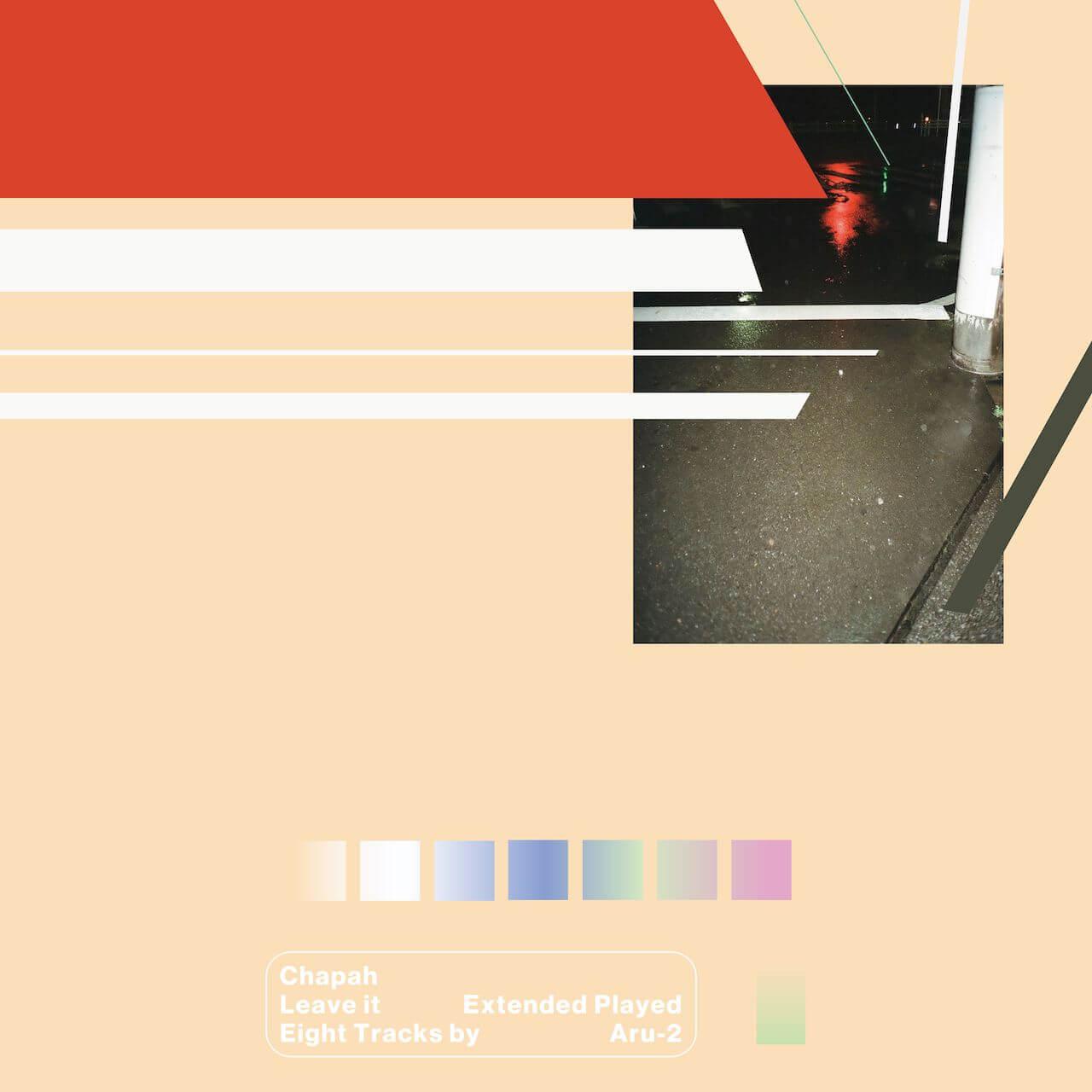 CHAPAH、Aru-2が全曲プロデュースしたアルバム『Leave it』をリリース music210310-chapah-2