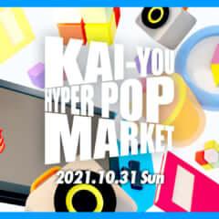 KAI-YOU HYPER POP MARKET