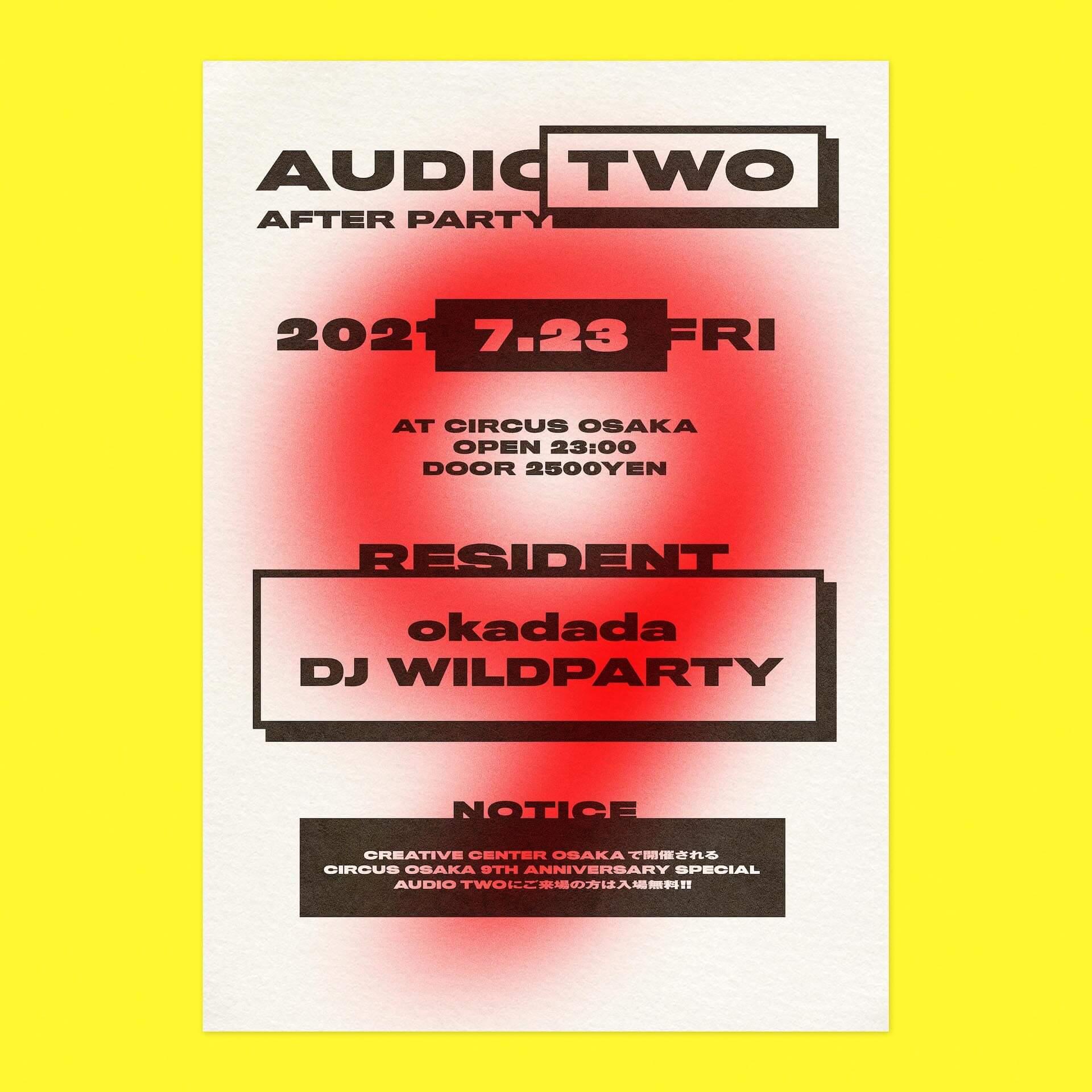 CIRCUS OSAKA9周年番外編<AUDIO TWO>のタイムテーブル&アフターパーティーが発表! music210720_circusosaka_audiotwo_3